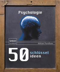 50 Schlusselideen Psychologie