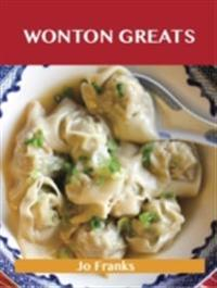Wonton Greats: Delicious Wonton Recipes, The Top 63 Wonton Recipes