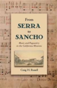 From Serra to Sancho: Music and Pageantry in the California Missions