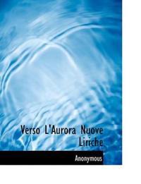 Verso L'Aurora Nuove Liriche