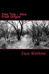 Time Trip: Alice Frost Origins