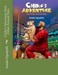 Chiko's Adventure and Other Animal Tales