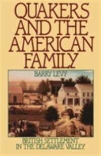 Quakers and the American Family: British Settlement in the Delaware Valley