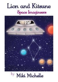 Lion and Kitsune: Space Imagineers