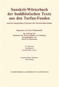 Sanskrit-Worterbuch Der Buddhistischen Texte Aus Den Turfan-Funden. Lieferung 27: Nachtrage Zu Akusala-Mula / A-Svas