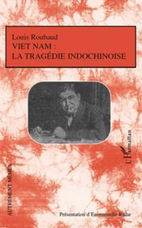 Viet Nam: La tragedie indochinoise