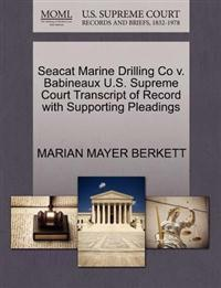 Seacat Marine Drilling Co V. Babineaux U.S. Supreme Court Transcript of Record with Supporting Pleadings
