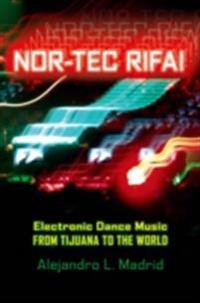 Nor-tec Rifa!: Electronic Dance Music from Tijuana to the World