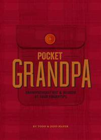 The Pocket Grandpa: Grandfatherly Wit & Wisdom at Your Fingertips