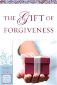 Gift of Forgiveness (Women of the Word Bible Study Series)