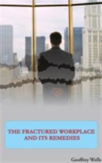 Fractured Workplace And Its Remedies