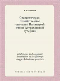 Statistical and Economic Description of the Kalmyk Steppe Astrakhan Province