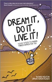 Dream It, Do It, Live It