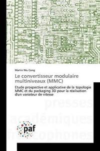 Le Convertisseur Modulaire Multiniveaux (MMC)