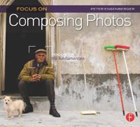Focus on Composing Photos