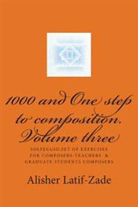 1000 and One Step to Composition: Solfeggio.Set of Exercises for Composers-Teachers and Graduate Students - Composers