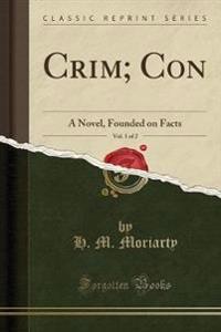 Crim; Con, Vol. 1 of 2