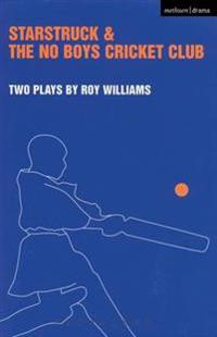 'Starstruck' & 'The No-Boys Cricket Club'