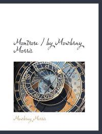 Montrose / By Mowbray Morris