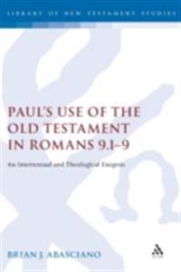 Paul's Use of the Old Testament in Romans 9.1-9