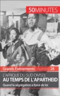 L'Afrique du Sud divisee au temps de l'apartheid