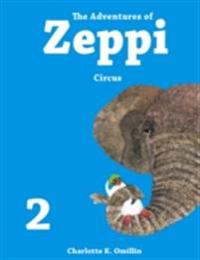 Adventures of Zeppi - #2  Circus