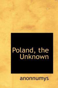 Poland, the Unknown