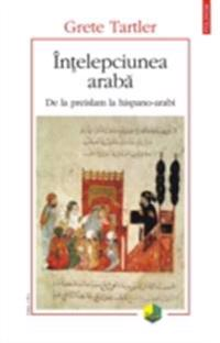 Intelepciunea araba: de la preislam la hispano-arabi