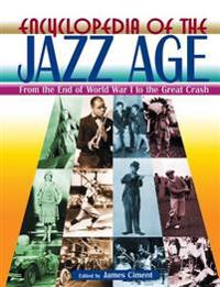 Encyclopedia of the Jazz Age: From the End of World War I to the Great Crash