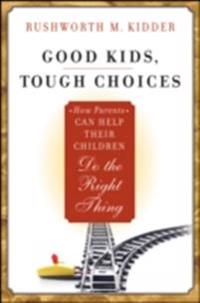 Good Kids, Tough Choices