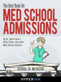 Best Book On Med School Admissions (Harvard Med, Stanford Med, Johns Hopkins, and More)