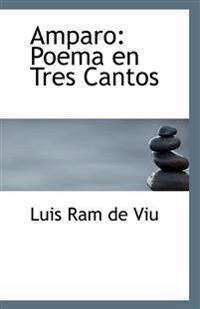 Amparo: Poema En Tres Cantos