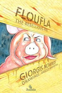Floufla the Rebellious Pig