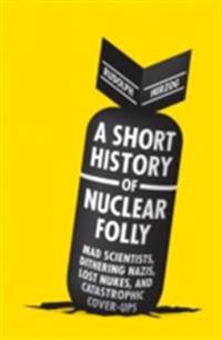 Short History of Nuclear Folly