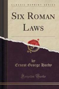 Six Roman Laws (Classic Reprint)