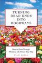 Turning Dead Ends Into Doorways