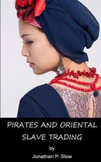 Pirates and Oriental Slave Trading