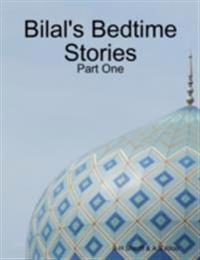 Bilal's Bedtime Stories - Part One