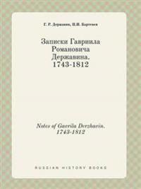 Notes of Gavrila Derzhavin. 1743-1812