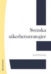 Svenska säkerhetsstrategier 1814-2014
