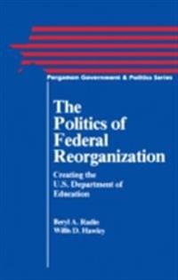 Politics of Federal Reorganization