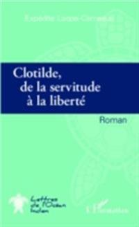 Clotilde de la servitude a la liberte