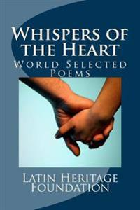 Whispers of the Heart: World Selected Poems
