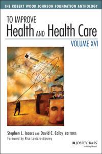 To Improve Health and Health Care Vol XVI