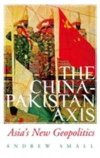 China-Pakistan Axis: Asia's New Geopolitics