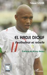 El Hadji Diouf - Footballeur et rebelle
