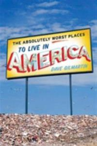 Absolutely Worst Places to Live in America
