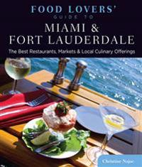 Food Lovers' Guide to(R) Miami & Fort Lauderdale