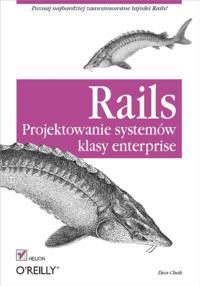 Rails. Projektowanie systemow klasy enterprise