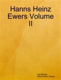 Hanns Heinz Ewers Volume II
